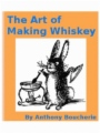 The Art of Making Whiskey book cover.