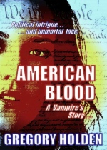 American Blood: A Vampire's Story by Gregory Holden book cover