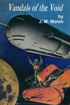 Vandals of the Void by J. M. Walsh book cover