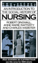 An Introduction to the Social History of Nursing by Robert Dingwall, Anne Marie Rafferty and Charles Webster book cover