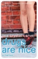 Drugs Are Nice book cover