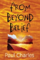 From Beyond Belief by Paul Charles book cover
