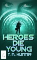 Heroes Die Young book cover