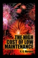 The High Cost of Low Maintenance book cover
