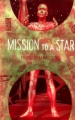 Mission to A Star book cover
