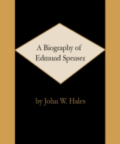 A Biography of Edmund Spenser by John W. Hales book cover
