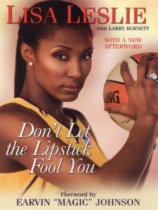Don't Let The Lipstick Fool You by Lisa Leslie and Larry Burnett book cover