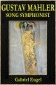 Gustav Mahler - Song Symphonist book cover.