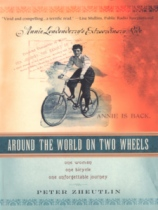 Around The World On Two Wheels: Annie Londonderry's Extraordinary Ride by Peter Zheutlin book cover