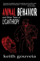 Animal Behavior and Other Tales of Lycanthropy by Keith Gouveia book cover