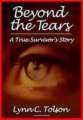 Beyond the Tears: A True Survivor's Story book cover