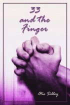 33 and the Finger by Otis Sibley book cover