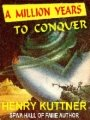 A Million Years To Conquer book cover