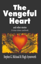 The Vengeful Heart and Other Stories by Stephen G. Michaud and Hugh Aynesworth Aynesworth book cover