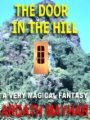 The Door in the Hill: A Very Magical Fantasy book cover