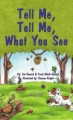 Tell Me, Tell Me, What You See book cover