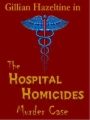 The Hospital Homicides Murder Case book cover