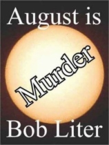 August is Murder by Bob Liter book cover