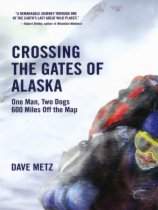 Crossing The Gates of Alaska by Dave Metz book cover