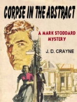 Corpse in the Abstract - A Mark Stoddard Mystery by J. D. Crayne book cover
