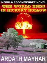 The World Ends In Hickory Hollow by Ardath Mayhar book cover