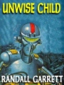 Unwise Child: The Lost SF Classic book cover