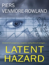 Latent Hazard by Piers Venmore-Rowland book cover