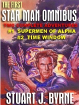 The First Star Man Omnibus by Stuart J. Byrne book cover
