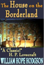 The House on the Borderland by K. L. Melvany and William Hope Hodgson book cover