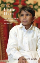 The Little Hero: One Boy's Fight to End Child Slavery - Iqbal Masih's Story by Andrew Crofts book cover