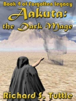 Aakuta: the Dark Mage by Richard S. Tuttle book cover