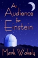 An Audience For Einstein book cover