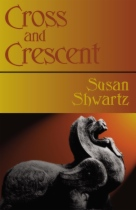 Cross and Crescent by Susan Shwartz book cover