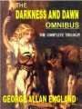 The Darkness and Dawn Omnibus: The Complete Trilogy book cover