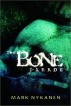 The Bone Parade by Mark Nykanen book cover