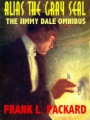 Alias The Gray Seal: The Jimmy Dale Omnibus book cover