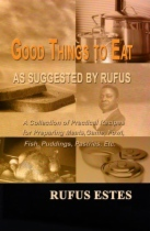 Good Things to Eat as Suggested by Rufus by Rufus Estes book cover