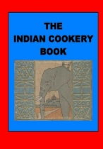 The Indian Cookery Book by Anonymous book cover