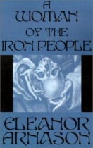 A Woman of the Iron People by Eleanor Arnason book cover