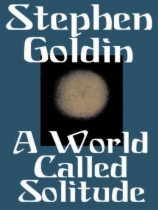 A World Called Solitude by Stephen Goldin book cover