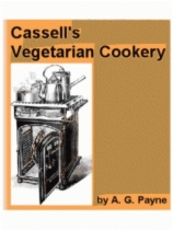 Cassell's Vegetarian Cookery by A. G.  Payne book cover