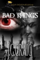Bad Things by J. G. Craig book cover