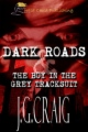 Dark Roads & The Boy in the Grey Tracksuit book cover