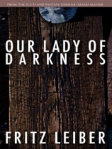 Our Lady of Darkness by Fritz Leiber book cover
