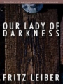 Our Lady of Darkness book cover