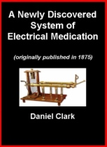 A Newly Discovered System of Electrical Medication by Daniel Clark book cover