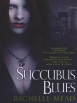 Succubus Blues by Richelle Mead book cover