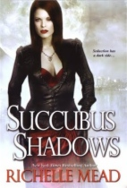 Succubus Shadows by Richelle Mead book cover