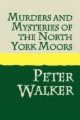 Murders and Mysteries of the North York Moors book cover