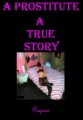 A Prostitute - A True Story book cover